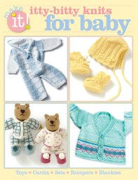 Make It! Itty-Bitty Knits for Baby